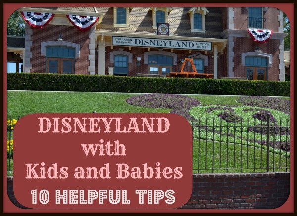 Disneyland with Kids and Babies 10 Helpful tips