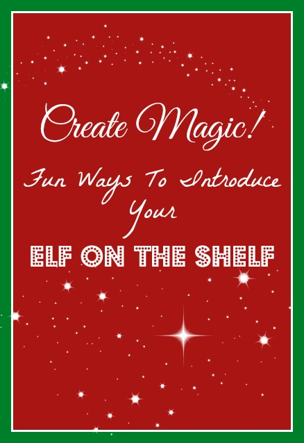 Fun Ways To Introduce Your Elf on the Shelf