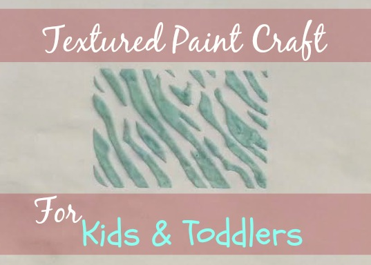 textured paint craft for toddlers and kids