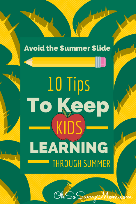 10 tips to keep kids learning through summer