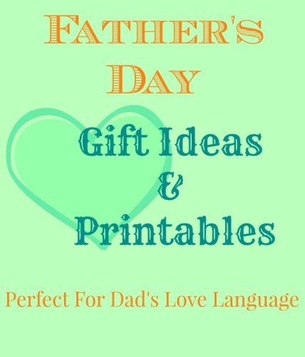 Father's Day Gift Ideas and Printables Perfect for Dad's Love Language