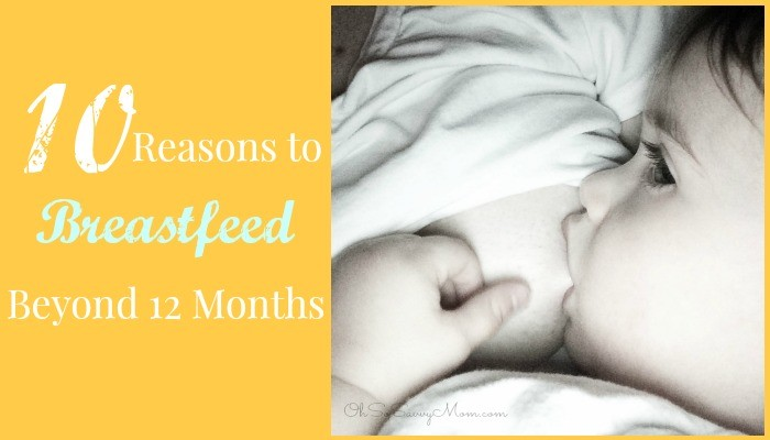 10 Reasons NOT to Stop Breastfeeding at 1 year