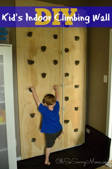 How To Build A Diy Kids Climbing Wall! - Oh So Savvy Mom