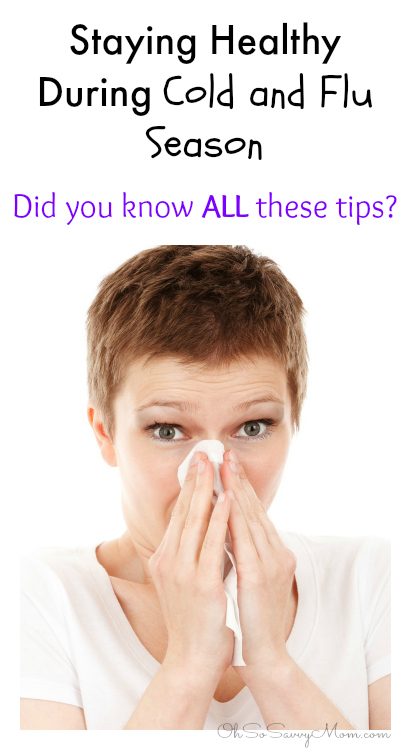 Tips for Staying Healthy during Cold and Flu Season...bet you didn't know the last one.