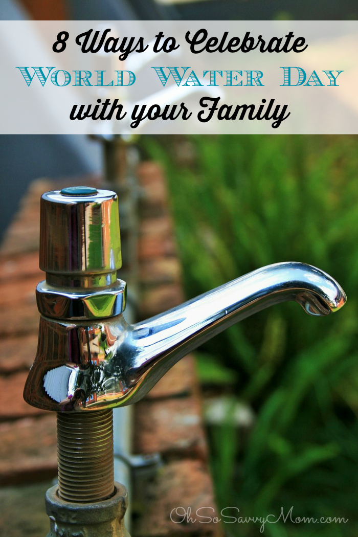 8 Ways to Celebrate World Water Day with your Family