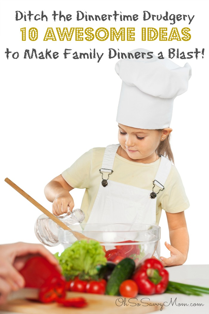 10 Awesome Ideas to Make Family Dinners Fun!
